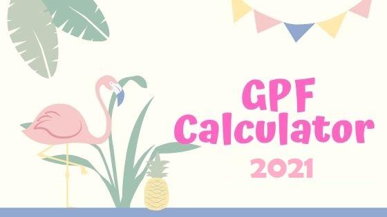 GPF Calculator 2021 Excel Format