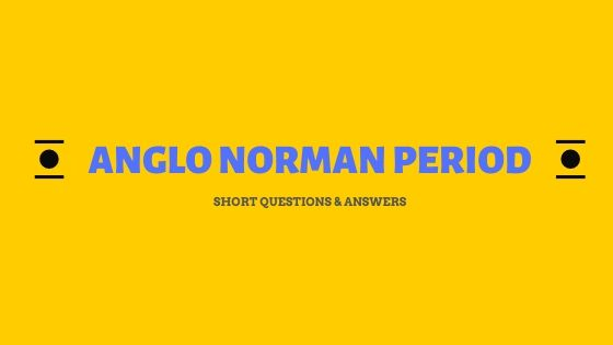 Objective Questions on Anglo Norman Period