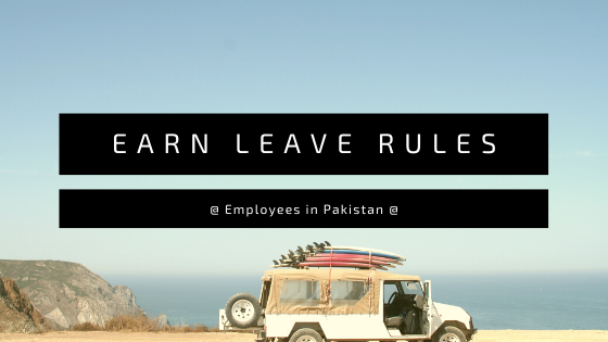 Earned Leave Rules in Pakistan