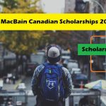 McCall MacBain Canadian Scholarships 2020-21 | Eligibility Criteria | How To Apply