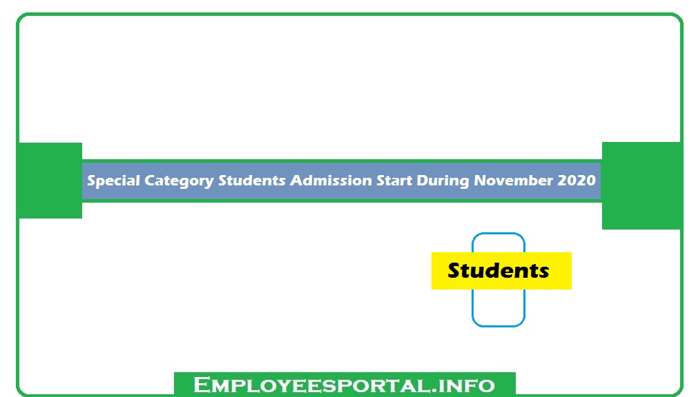Special Students Admissions Start During November 2020