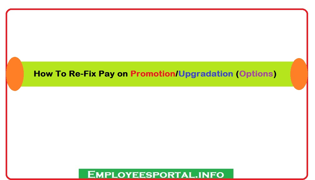 How To Re-Fix Pay on Promotion/Upgradation (Options)