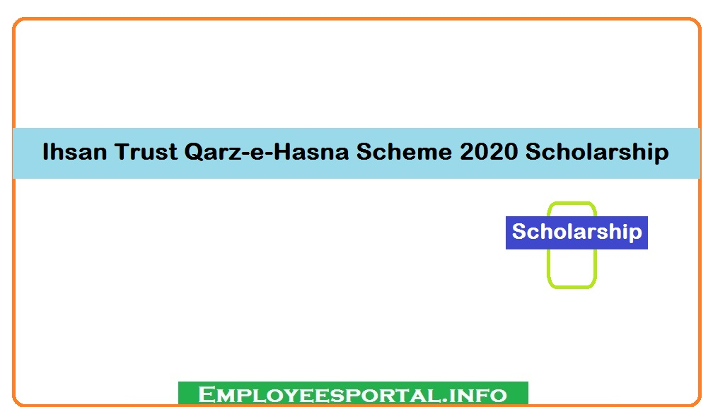 Ihsan Trust Qarz-e-Hasna Scheme 2020 Scholarship