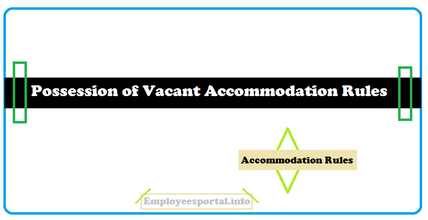Possession of Vacant Accommodation Rules