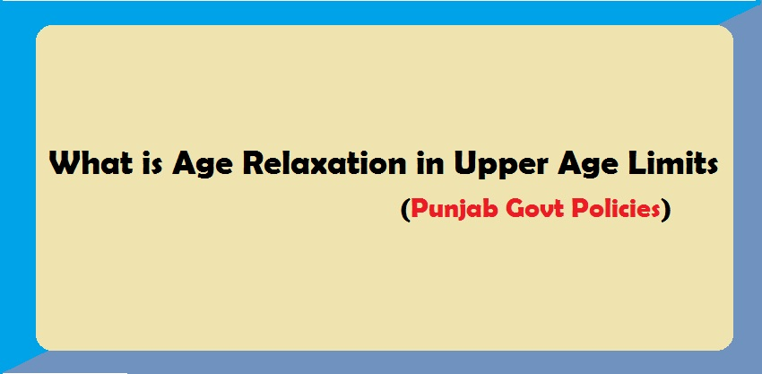 What is Age Relaxation in Upper Age Limits