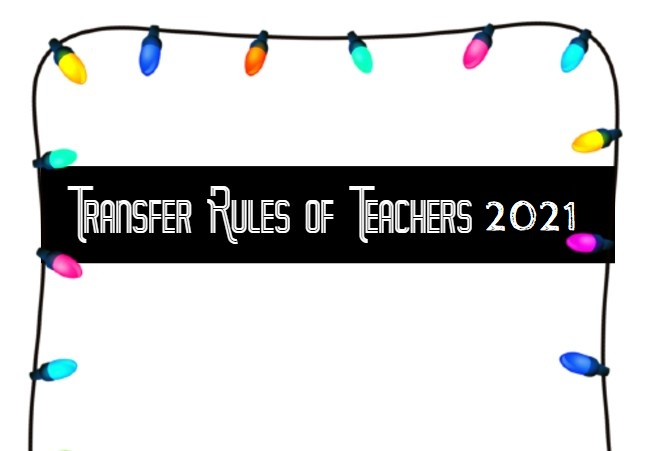 Transfer Rules of Teachers 2021